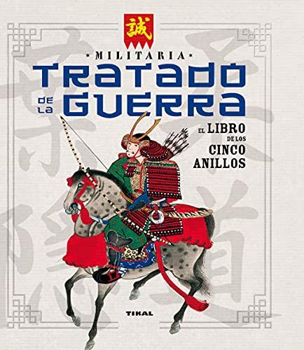 Tratado De La guerra. El Libro De Los cinco anillos (Militaria)