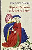 Régine Catherine et Bonet de Lattes (HISTOIRE) (French Edition)