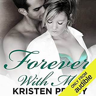 Forever with Me                   By:                                                                                                                                 Kristen Proby                               Narrated by:                                                                                                                                 Eric Michael Summerer,                                                                                        Jennifer Mack                      Length: 8 hrs and 18 mins     38 ratings     Overall 4.4