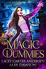 Magic For Dummies: A Paranormal Reverse Harem Romance (God Fire Academy Book 1)