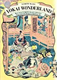 Yokai Wonderland: More from YUMOTO Koichi Collection: Supernatural Beings in Japanese Art
