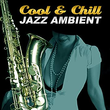 Cool & Chill Jazz Ambient – Colors of Mellow Jazz, Sweet Emotions, Free Your Mind, Lounge Piano for Evening