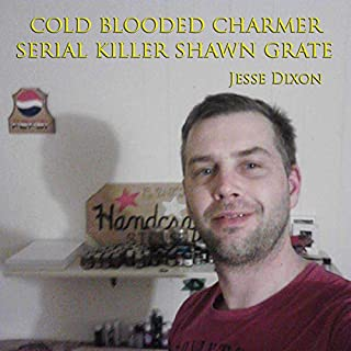 Cold Blooded Charmer: Serial Killer Shawn Grate cover art