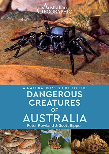 Rowland, P: Naturalist\'s Guide to Dangerous Creatures of Aus