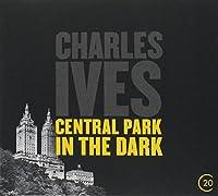 Ives: Central Park In The Dark (20C series) by Leonard Bernstein