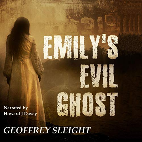 Emily's Evil Ghost Audiobook By Geoffrey Sleight cover art