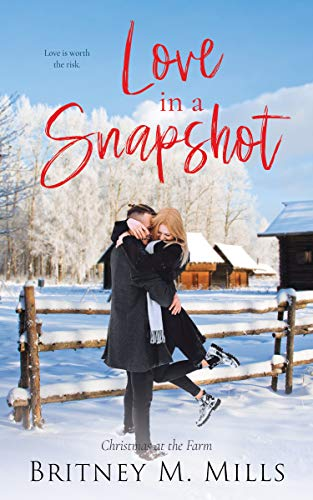 Love in a Snapshot: Christmas at the Farm (Christmas at Coldwater Creek Book 3)