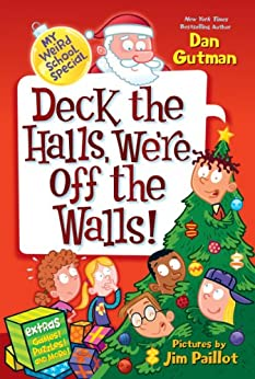 My Weird School Special: Deck the Halls, We're Off the Walls! (English Edition) par [Dan Gutman, Jim Paillot]