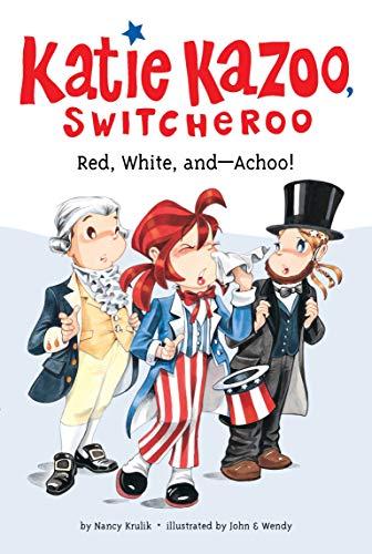 Red, White, and--Achoo! #33 (Katie Kazoo, Switcheroo, Band 33)