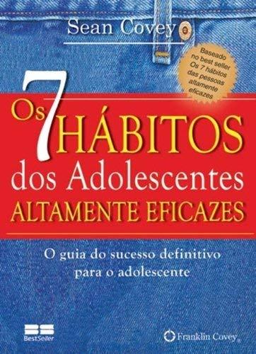 Os 7 hábitos dos adolescentes altamente eficazes (miniedição)