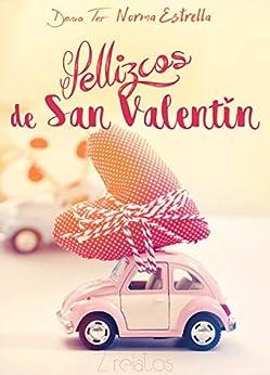 PELLIZCOS DE SAN VALENTÍN (2 relatos) (Spanish Edition) by [Dona Ter, Norma Estrella]