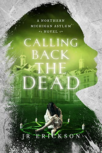 Calling Back The Dead by J.R. Erickson ebook deal