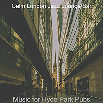 Music for Hyde Park Pubs