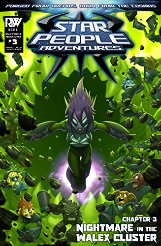 Star People Adventures: Chapter 3 - Nightmare in the Walex Cluster: An action packed comic book for ages 9 and over (English Edition)