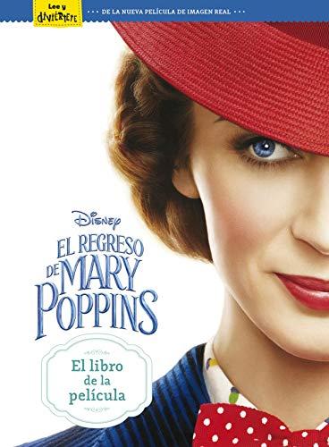El regreso de Mary Poppins. El libro de la película (Disney. Mary Poppins)