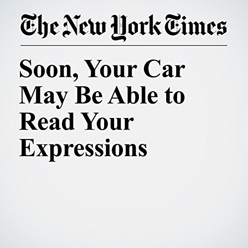Soon, Your Car May Be Able to Read Your Expressions copertina