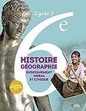 Histoire-Géographie, enseignement moral et civique 6e Cycle 3 - Livre de l'élève - Grand format - Nouveau programme 2016