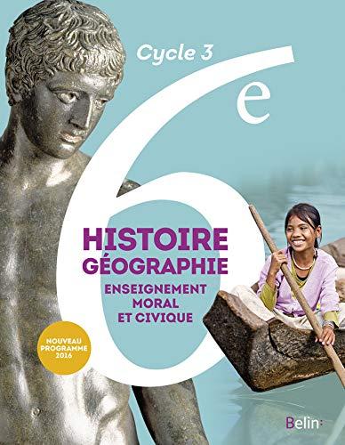 Histoire-Géographie, enseignement moral et civique 6e Cycle 3