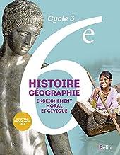 Histoire-Géographie, enseignement moral et civique 6e Cycle 3 - Livre de l'élève - Grand format - Nouveau programme 2016 de Stéphan Arias