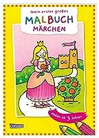 Mein erstes grosses Malbuch: Maerchen: Malen ab 3 Jahren: Froehliche Motive - Klare Linien - Spiel und Spass - Malspass fuer Buntstifte Filzstifte Wachsmalstifte Wasserfarben