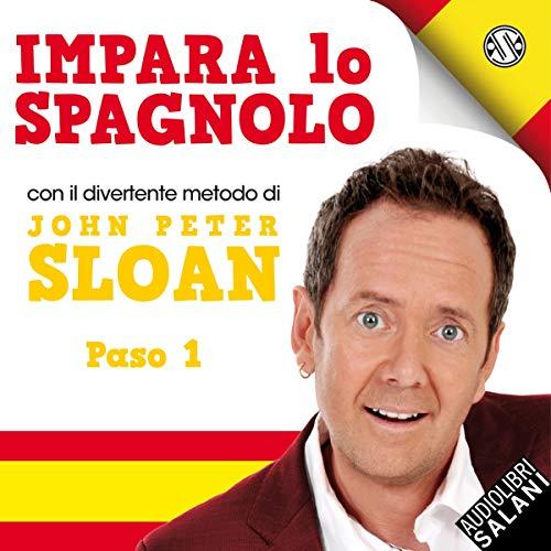 Impara Lo Spagnolo Con John Peter Sloan. Paso 1 copertina