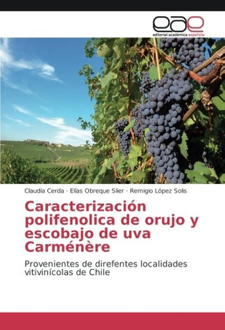 声を出して不調和ジョグCaracterización polifenolica de orujo y escobajo de uva Carménère: Provenientes de direfentes localidades vitivinícolas de Chile
