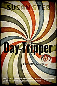 Day-Tripper  a Dark and Deadly novella series Book 2