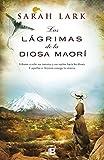 Las lágrimas de la Diosa Maorí (Trilogía del árbol Kauri)
