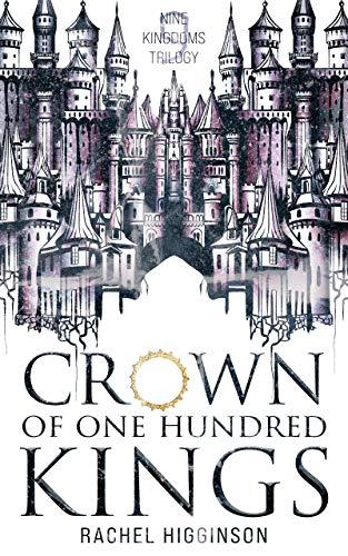 Crown of One Hundred Kings (Nine Kingdoms Trilogy Book 1)