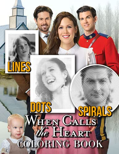 When Calls The Heart Dots Lines Spirals Coloring Book: Great Gifts For Fans Of When Calls The Heart To Relax And Stress Relief With Many Illustrations Of When Calls The Heart