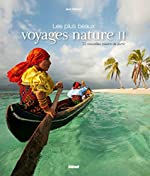 Les plus beaux voyages nature T02 - 25 nouvelles raisons de partir de Jean Robert