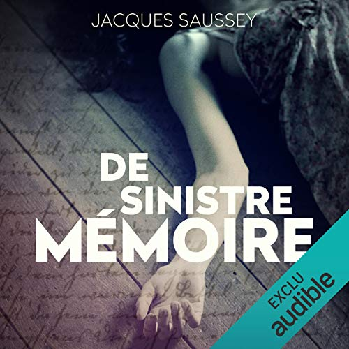 De sinistre mémoire     Daniel Magne & Lisa Heslin 2              By:                                                                                                                                 Jacques Saussey                               Narrated by:                                                                                                                                 François Tavares                      Length: 10 hrs and 55 mins     3 ratings     Overall 4.7
