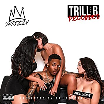 Trill And B : Reloaded