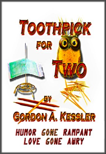 Toothpick for Two — Humor Gone Rampant, Love Gone Awry Short Story