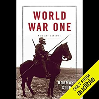 World War One     A Short History              Written by:                                                                                                                                 Norman Stone                               Narrated by:                                                                                                                                 Simon Prebble                      Length: 4 hrs and 30 mins     1 rating     Overall 5.0