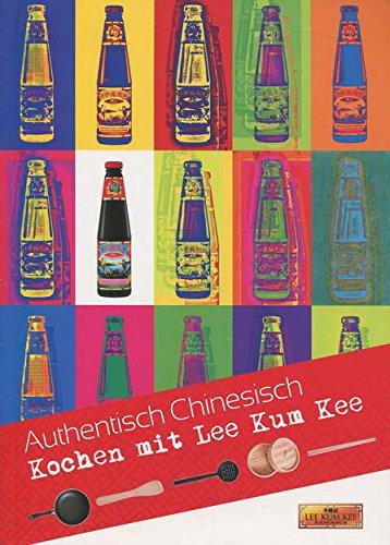 AUTHENTISCH CHINESISCH - KOCHEN MIT LEE KUM KEE