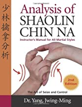 Analysis of Shaolin Chin Na: Instructors Manual for All Martial Styles: Instructors Manual for All Martial Styles Second Edition