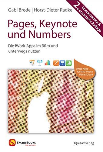 Pages, Keynote und Numbers: Die iWork-Apps im Büro und unterwegs nutzen (Edition SmartBooks)