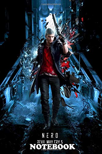 Notebook: Nero From Devil May Cry 5 Presented In E3 2018 By Capco , Journal for Writing, College Ruled…