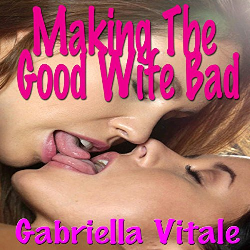 Making the Good Wife Bad audiobook cover art
