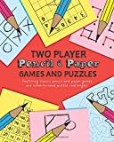 Two Player Pencil and Paper Games and Puzzles: Featuring classic pencil and paper games and head-to-head puzzle challenges