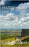IL MATRIMONIO PER CONCORSO (Italian Edition)