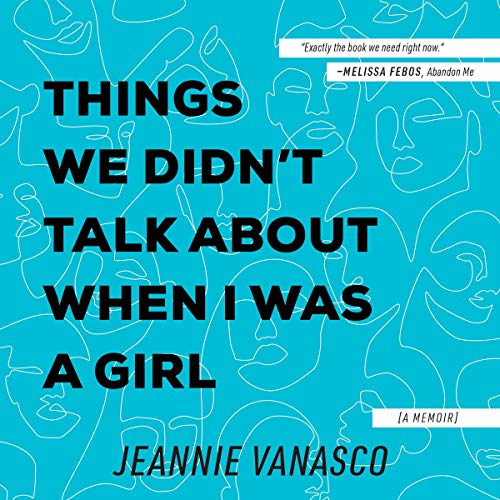 Things We Didn't Talk About When I Was a Girl  By  cover art