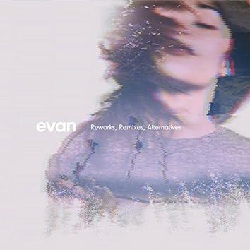 Evan (Reworks, Remixes, Alternatives)