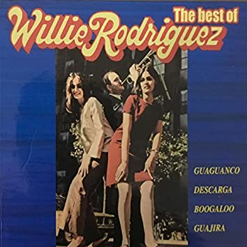 The Best Of Willie Rodriquez