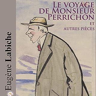 Le voyage de Monsieur Perrichon et autres pièces                   Auteur(s):                                                                                                                                 Eugène Labiche                               Narrateur(s):                                                                                                                                 Yvan Verschueren                      Durée: 6 h et 31 min     Pas de évaluations     Au global 0,0