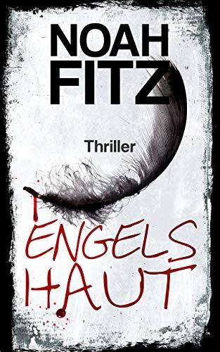 Engelshaut - Ein Thriller von Noah Fitz (Anne-Glass-Thriller 2)