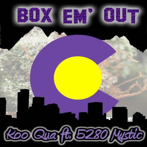 Box Em' Out (feat. 5280 Mystic) [Explicit]