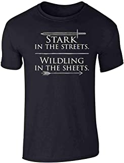 Stark in The Streets Wildling in The Sheets Tee Shirt, Long Sleeve, Raglan, Tank Top, Fleece, Hoodie