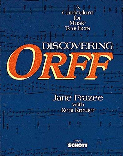 Discovering Orff: A Curriculum for Music Teachers (LIVRE...